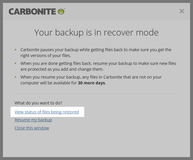 Carbonite Windows Client: Your backup is in recover mode; view status of files being restored