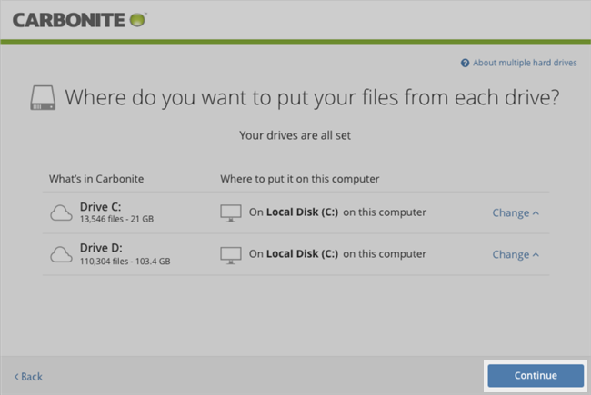 Carbonite Windows Client: Where do you want to put your files from each drive? Continue.