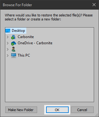 Browse For Folder: Click Desktop or another restore location and click OK
