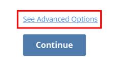 See Advanced Options